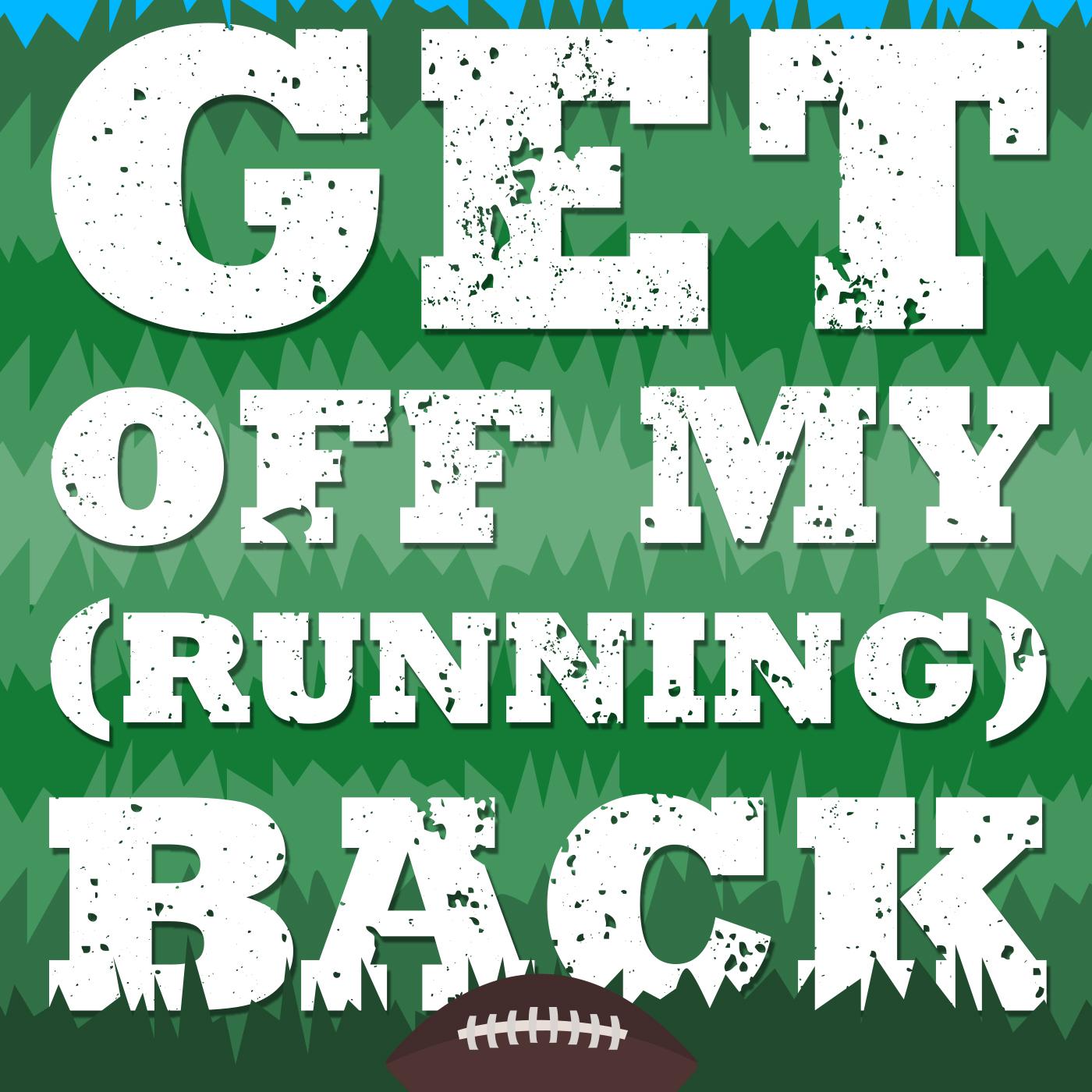 Get Off My Running Back